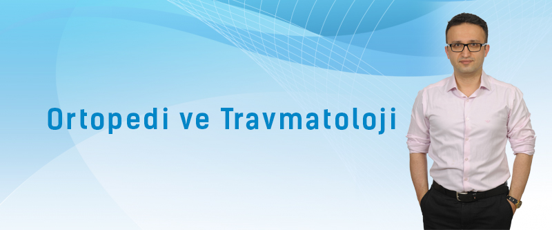 Ortopedi ve Travmatoloji